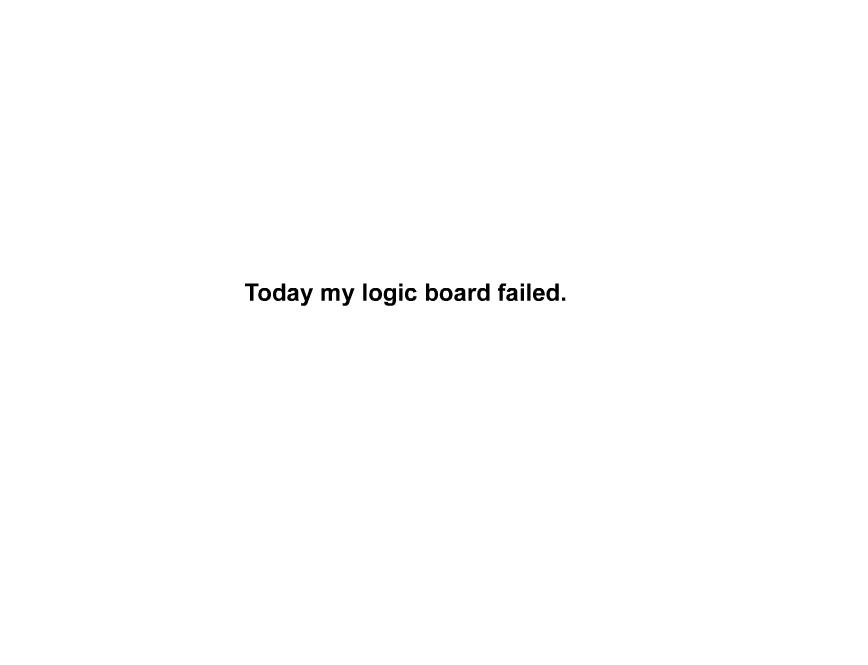 Today my logic board failed