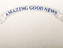 Amazing Good News